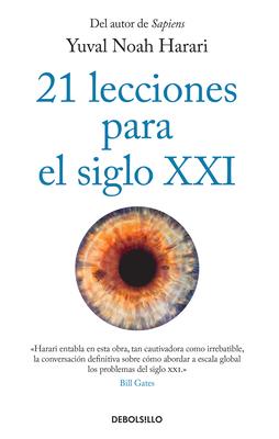 21 Lecciones Para El Siglo XXI / 21 Lessons for the 21st Century - Harari, Yuval Noah