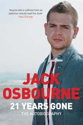 21 Years Gone: The Autobiography - Osbourne, Jack