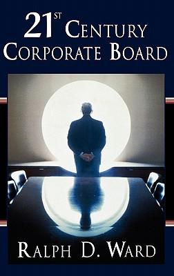 21st Century Corporate Board - Ward, Ralph D