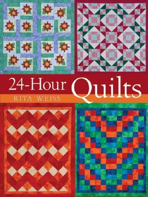 24-Hour Quilts - Weiss, Rita