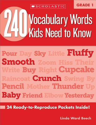 240 Vocabulary Words Kids Need to Know: Grade 1: 24 Ready-To-Reproduce Packets Inside! - Beech, Linda, and Einhorn, Kama