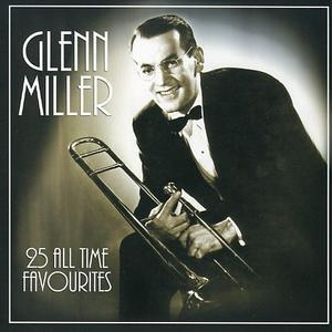 25 All Time Favourites - Glenn Miller