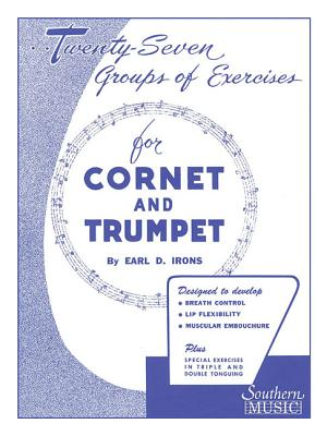 27 Groups of Exercises: Trumpet - Irons, Earl (Composer)