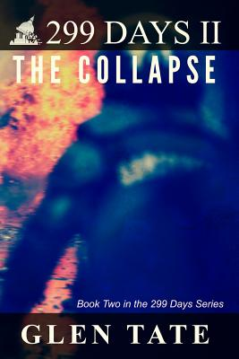 299 Days: The Collapse - Tate, Glen