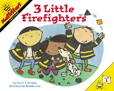 3 Little Firefighters - Rodda, Emily, and Murphy, Stuart J (Illustrator), and Lum, Bernice (Illustrator)