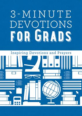 3-Minute Devotions for Grads - Compiled by Barbour Staff
