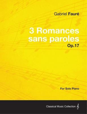 3 Romances Sans Paroles Op.17 - For Solo Piano (1878) - Faure, Gabriel
