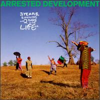 3 Years, 5 Months & 2 Days in the Life Of... - Arrested Development