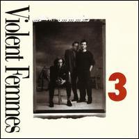 3 - Violent Femmes