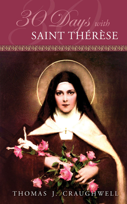 30 Days with Saint Therese - Craughwell, Thomas J