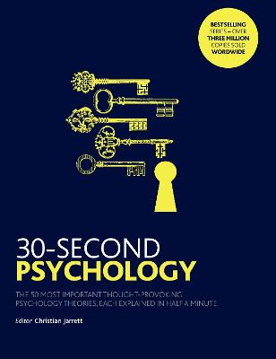 30-Second Psychology: The 50 Most Thought-provoking Psychology Theories, Each Explained in Half a Minute - Jarrett, Christian