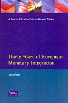 30 years of European monetary integration from the Werner Plan to EMU - Steinherr, Alfred, and Werner, Pierre, and ECU Banking Association, and European Investment Bank