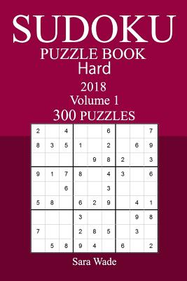 300 Hard Sudoku Puzzle Book - 2018 - Wade, Sara