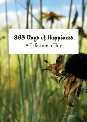 365 Days of Happiness: A Lifetime of Joy - Paulisich, Laura