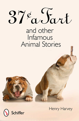 37 a Fart and Other Infamous Animal Stories - Harvey, Henry