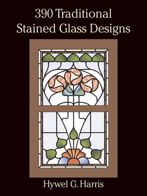 390 Traditional Stained Glass Designs - Harris, Hywel G