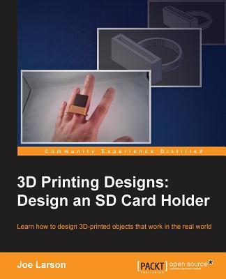 3D Printing Designs: Design an SD Card Holder - Larson, Joe
