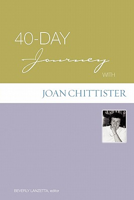 40-Day Journey with Joan Chittister - Lanzetta, Beverly (Editor)