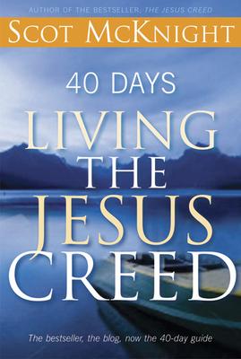 40 Days Living the Jesus Creed - McKnight, Scot
