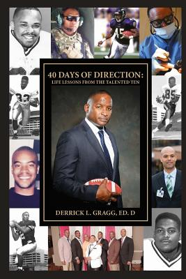 40 Days of Direction: Life Lessons from the Talented Ten - Gragg, Dr Derrick L, and Reese, Dr Renford (Foreword by)