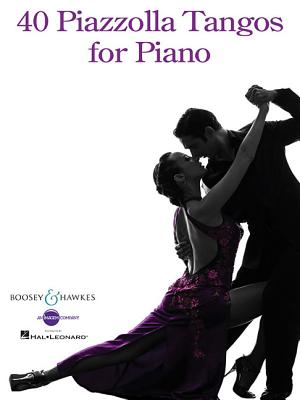 40 Piazzolla Tangos for Piano - Piazzolla, Astor (Composer)
