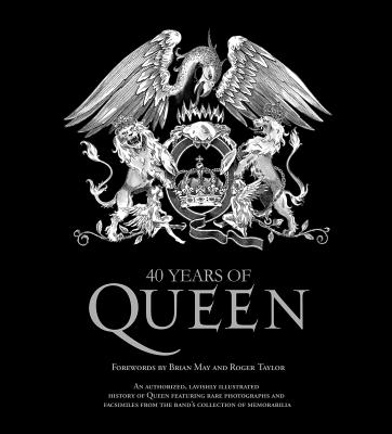 40 Years of Queen - Doherty, Harry, and Taylor, Roger (Introduction by), and May, Brian (Introduction by)