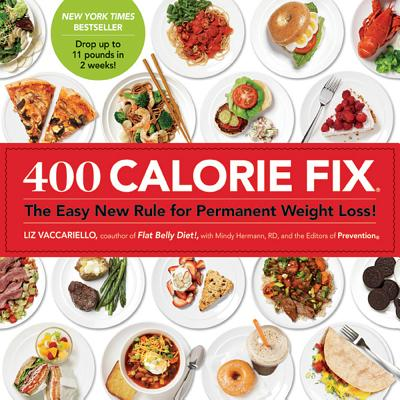 400 Calorie Fix: The Easy New Rule for Permanent Weight Loss! - Vaccariello, Liz, and Hermann, Mindy, R.D., M D, and The Editors of Prevention Magazine (Editor)