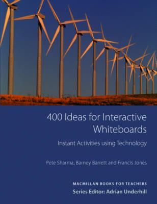 400 Ideas for IWBs - Barrett, Barney, and Sharma, Pete
