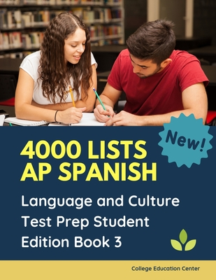 4000 lists AP Spanish Language and Culture Test Prep Student Edition Book 3: The Ultimate Fast track Spanish Literature preparation textbook quick study guide. Easy flashcards to remember all tests questions plus answers you need to practice before exam. - Center, College Education