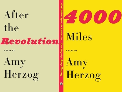 4000 Miles and After the Revolution: Two Plays - Herzog, Amy
