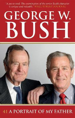 41: A Portrait of My Father - Bush, George W.