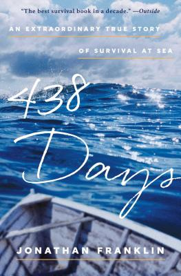 438 Days: An Extraordinary True Story of Survival at Sea - Franklin, Jonathan