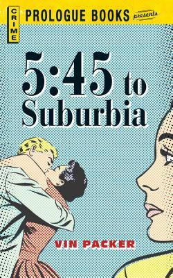 5: 45 to Suburbia - Packer, Vin