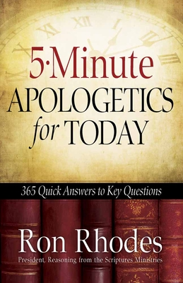 5-Minute Apologetics for Today - Rhodes, Ron, Dr.