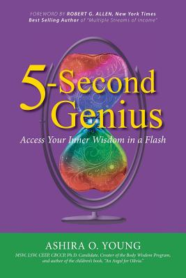 5-Second Genius: Access Your Inner Wisdom in a Flash - Young, Ashira O