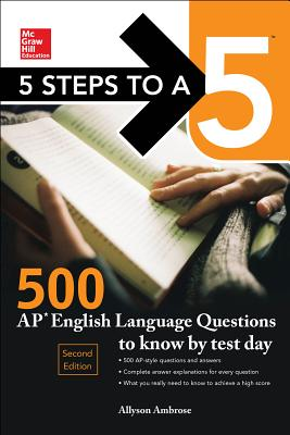 5 Steps to a 5: 500 AP English Language Questions to Know by Test Day, Second Edition - Ambrose, Allyson