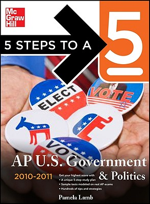 5 Steps to a 5: AP U.S. Government & Politics - Lamb, Pamela K, and Armstrong, Stephen (Revised by)