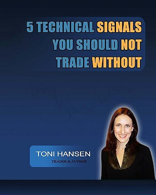 5 Technical Signals You Should Not Trade Without - Hansen, Toni
