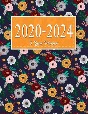 5 year planner 2020-2024: 2020-2024 planner. 60 Months Calendar, Monthly Schedule Organizer Agenda Planner For The Next Five Years, Appointment Notebook, Monthly Planner, Action Day, Passion Goal Setting - Elaine D Geller