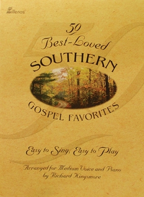 50 Best-Loved Southern Gospel Favorites - Medium Voice: Easy to Sing, Easy to Play - Kingsmore, Richard (Composer)