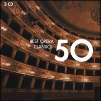 50 Best Opera Classics - Alain Vanzo (tenor); Alfredo Kraus (tenor); Anita Soldh (soprano); Anja Silja (soprano);...
