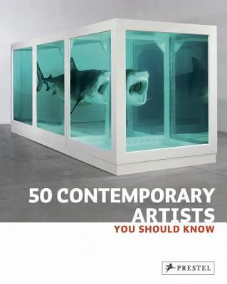 50 Contemporary Artists You Should Know - Weidemann, Christine, and Finger, Brad