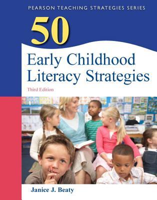 50 Early Childhood Literacy Strategies - Beaty, Janice