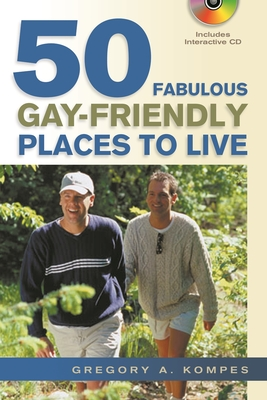 50 Fabulous Gay-Friendly Places to Live - Kompes, Gregory A