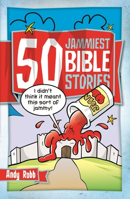 50 Jammiest Bible Stories - Robb, Andy