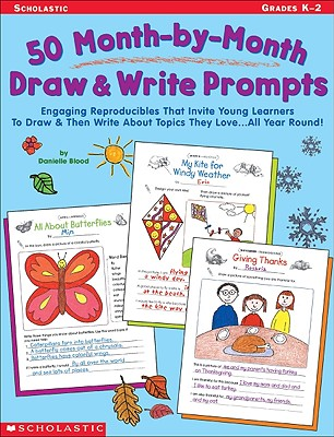 50 Month-By-Month Draw & Write Prompts: Grades K-2 - Blood, Danielle