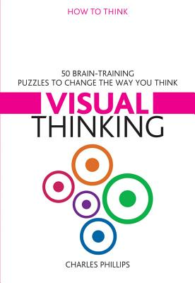 50 Puzzles for Visual Thinking - Phillips, Charles