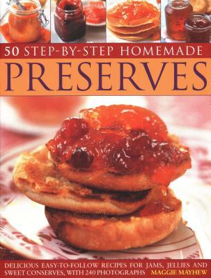 50 Step by Step Homemade Preserves -