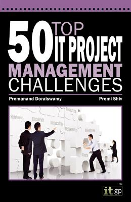 50 Top It Project Management Challenges - It Governance Publishing (Editor)