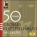 50 Years: Grosses Festspielhaus Salzburg - ?tefan Margita (tenor); Agnes Baltsa (mezzo-soprano); Alexander Oliver (tenor); Alfred Brendel (piano); Alois Pernerstorfer (bass baritone); Andrea Rost (soprano); Anna Netrebko (soprano); Anna Samuil (soprano); Anne-Sophie Mutter (violin)